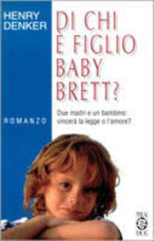 Listadelpopolo.it Di chi è figlio baby Brett? Image