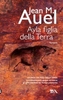 Ayla figlia della terra - Jean M. Auel - copertina