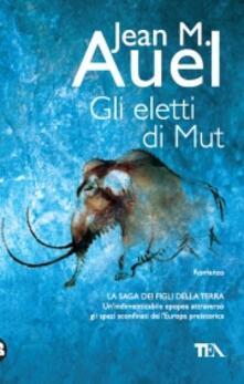 Gli eletti di Mut - Jean M. Auel - copertina