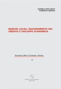 Banche locali. Razionamento del credito e sviluppo economico