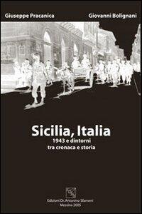 Sicilia, Italia. 1943 e dintorni tra cronaca e storia