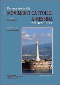 Per una storia dei movimenti cattolici nel secolo XX a Messina