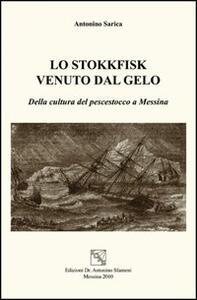 Lo stokkfisk venuto dal gelo. Della cultura del pescestocco a Messina