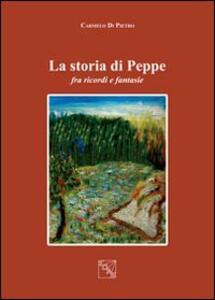La storia di Peppe. Fra ricordi e fantasie