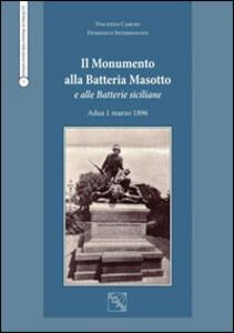 Il monumento alla batteria Masotto e alle batterie siciliane Adua 1 marzo 1896