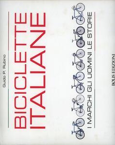 Biciclette italiane. I marchi, gli uomini, le storie