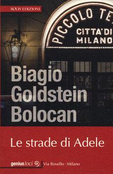 Le strade di Adele - Biagio Goldstein Bolocan - copertina