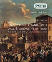 Guida alla mostra «Visioni del grand tour dall'Ermitage (1640-1880)». Paesaggi e gente d'Italia nelle collezioni russe