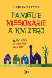 Nicocaradonna.it Famiglie missionarie a km 0. Nuovi modi di «abitare» la Chiesa Image
