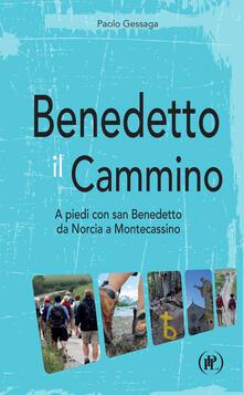 Benedetto il cammino. A piedi con san Benedetto da Norcia a Montecassino.pdf