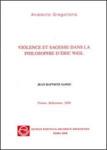 Violence et sagesse dans la philosophie d'Eric Weil. Premio Bellarmino 2007
