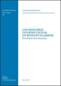 Los principios interpretativos en Romano Guardini. El camino de la intuicion