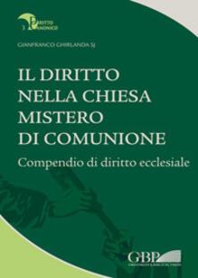 Mercatinidinataletorino.it Il diritto nella Chiesa, mistero di comunione. Compendio di diritto ecclesiale Image