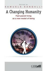 A changing humanity. Fast-paced living as a new model of being