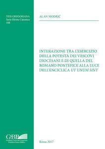 Interazione tra l'esercizio della potestà dei vescovi diocesani e di quella del Romano Pontefice alla luce dell'enciclica Ut unum sint