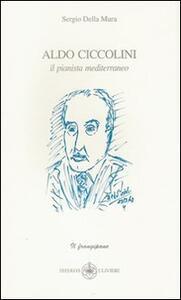 Aldo Ciccolini. Il pianista mediterraneo