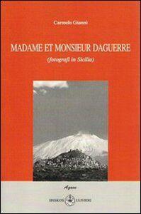 Madame et monsieur Daguerre. Fotografi in Sicilia