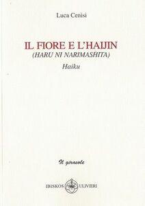 Il fiore e l'haijin. Haru ni narimaschita. Haiku