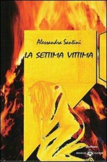 La settima vittima - Alessandra Santini - copertina