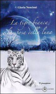 La tigre bianca e la sposa della luna