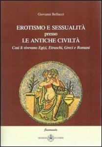 Erotismo e sessualità presso le antiche civiltà. Così li vivevamo egizi, etruschi, greci e romani