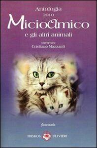 Micioamico e gli altri animali. Antologia 2010