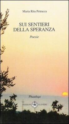 Sui sentieri della speranza - M. Rita Petracca - copertina