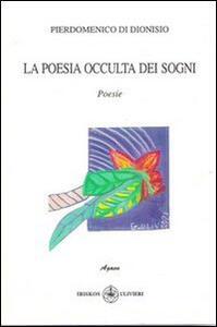La poesia occulta dei sogni - Pierdomenico Di Dionisio - copertina