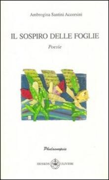 Il sospiro delle foglie - Ambrogina Santini Accorsini - copertina
