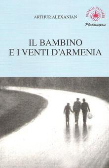 Il bambino e i venti dArmenia. Il gioco della memoria di un bambino.pdf