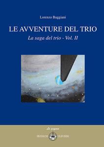 Le avventure del trio. La saga del trio. Vol. 2