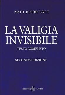 La valigia invisibile - Azelio Ortali - copertina