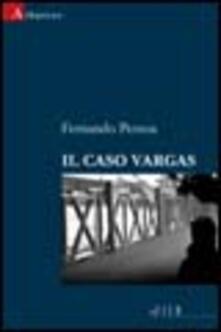 Il caso Vargas - Fernando Pessoa - copertina