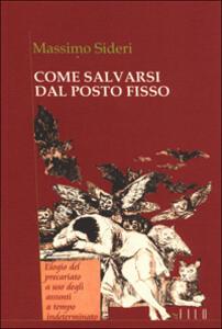 Come salvarsi dal posto fisso - Massimo Sideri - copertina