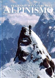 Le grandi avventure dell'alpinismo. Dai barometri al sesto grado