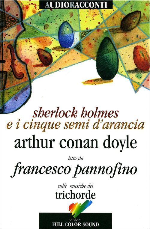 Sherlock Holmes e i cinque semi d'arancia. Con audiolibro. CD Audio