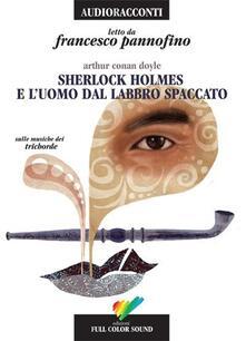 Equilibrifestival.it Sherlock Holmes e l'uomo dal labbro spaccato letto da Francesco Pannofino. Audiolibro. CD Audio Image