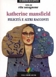 Felicità e altri racconti letto da Rita Savagnone. Audiolibro. CD Audio