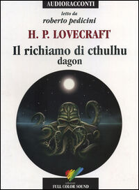 Il richiamo di Cthulhu. Dagon. Audiolibro. CD Audio