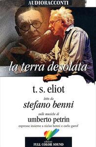 La terra desolata letto da Stefano Benni. Audiolibro. CD Audio