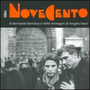 Il Novecento di Bernardo Bertolucci nelle immagini di Angelo Novi. Catalogo della mostra (Guastalla, 7 maggio-3 luglio 2005)