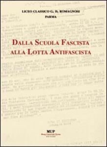 Dalla scuola fascista alla lotta antifascista
