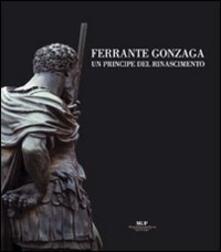Ferrante Gonzaga. Un principe del Rinascimento - copertina