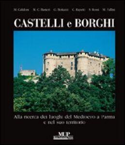 Castelli e borghi. Alla ricerca dei luoghi del Medioevo a Parma e nel suo territorio