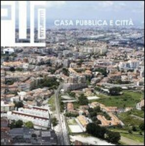Casa pubblica e città. Esperienze europee, ricerche e sperimentazioni progettuali