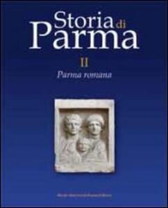 Storia di Parma. Vol. 2: Parma romana.