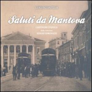 Saluti da Mantova. Cartoline d'epoca dalla collezione Sergio Simonazzi. Vol. 2
