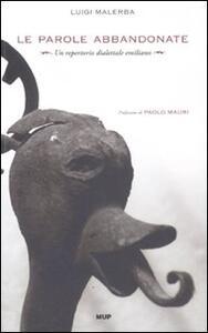 Le parole abbandonate. Un repertorio dialettale emiliano - Luigi Malerba - copertina