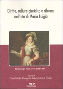 Diritto, cultura giuridica e riforme nell'età di Maria Luigia. Atti del convegno (Parma, 14-15 dicembre 2007) - copertina