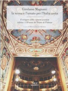 Girolamo Magnani: la scena e l'ornato per l'Italia unita. Il recupero della camera acustica celebra i 150 anni del Teatro di Fidenza
